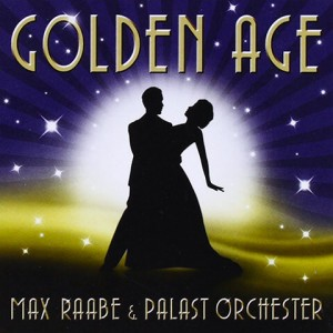 Max Raabe - Golden Age