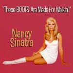 Nancy Sinatra - These Boots