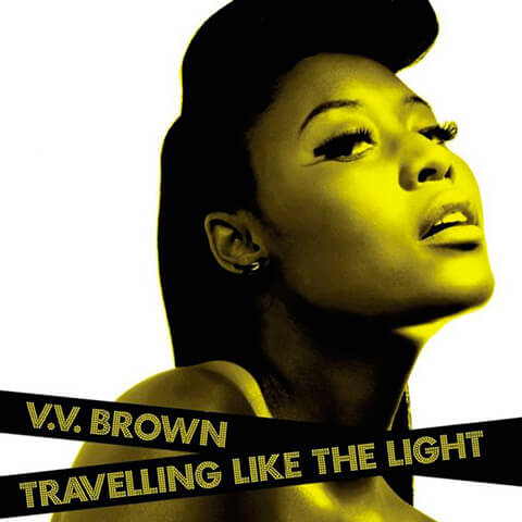 V V Brown - Travelling Like The Light
