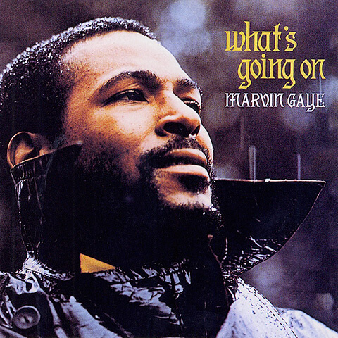 What's Going On – Marvin Gaye