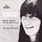 Cher - Bang Bang My Baby Shot Me Down