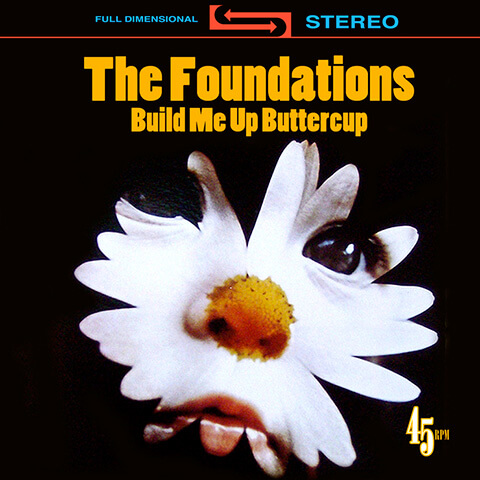 Build Me Up Buttercup - The Foundations