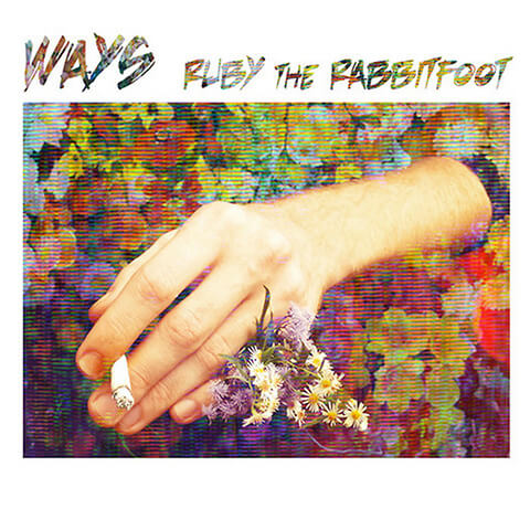 Ways - Ruby The RabbitFoot