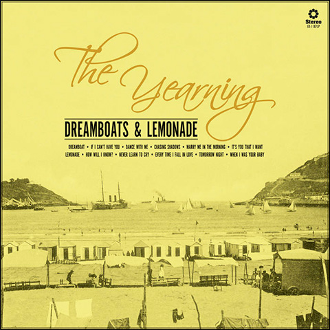 The Yearning - Dreamboats & Lemonad