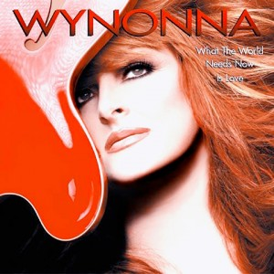 Wynonna Judd - What The World Needs Now Is Love