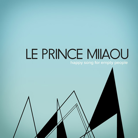 Happy Song For Empty People - Le Prince Miiaou