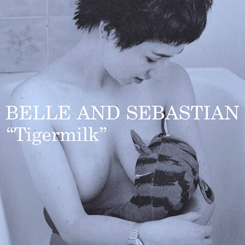 Tigermilk - Belle And Sebastian