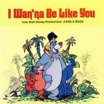 I Wanna Be Like You - The Jungle Book