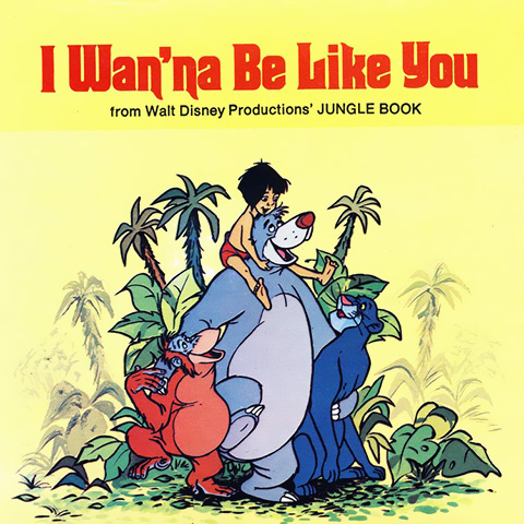 I Wanna Be Like You - The Jungle Book