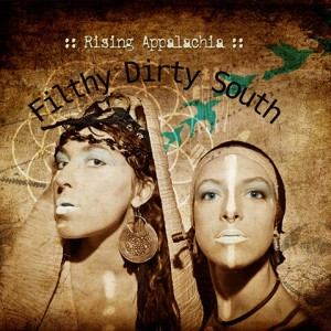 Rising Appalachia - Fifthy Dirty South