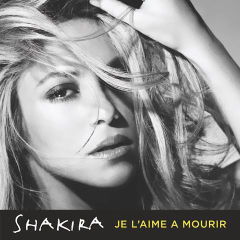 Je L'aime A Mourir – Shakira