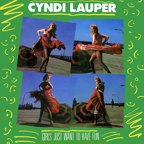 Girl Just Want To Have Fun - Cyndi Lauper