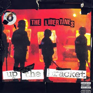 Up The Bracket - The Libertines