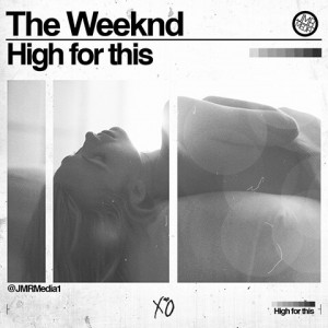High For This – The Weeknd