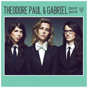 Théodore, Paul et Gabriel - Please Her Please Him