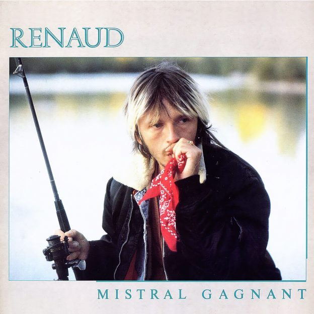 Mistral Gagnant - Renaud