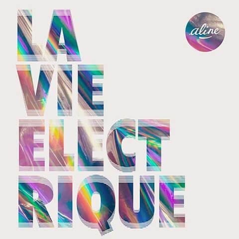 La Vie Electrique - Aline