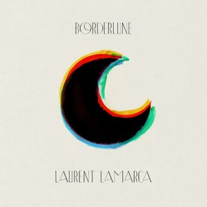Laurent Lamarca - Borderlune
