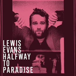 Lewis Evans - Halfway To Paradise