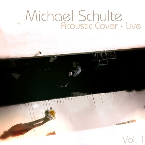 Acoustic Covers - Michael Schulte