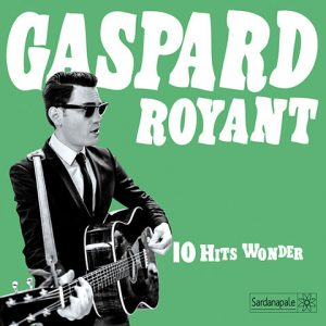 Gaspard Royant - 10 Hits Wonder