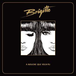 A Bouche Que Veux Tu – Brigitte