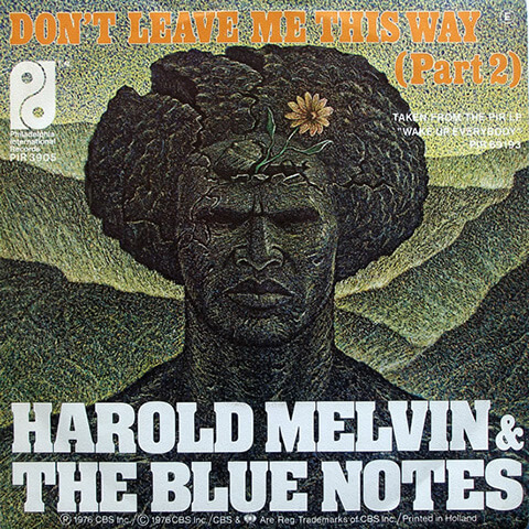 Don't Leave Me This Way – Harold Melvin and the Blue Notes