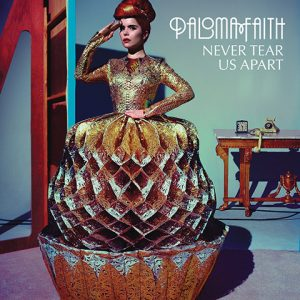 Never Tear Us Apart – Paloma Faith