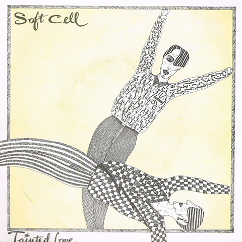 Tainted Love – Soft Cell