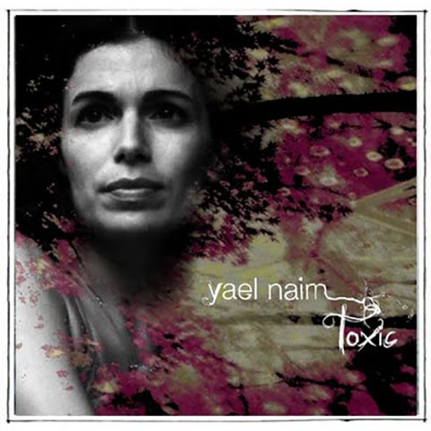 Toxic - Yael Naim