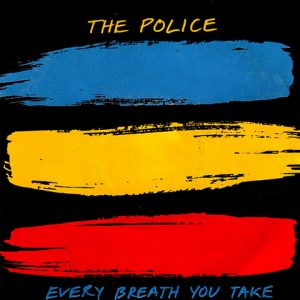 The Police - Every Breathe You Take