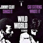 Jimmy Cliff - Cat Stevens - Wild World
