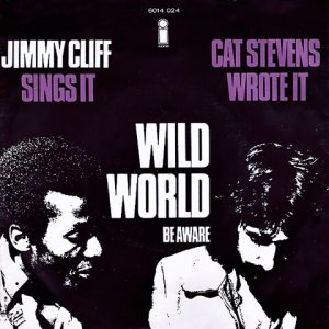 Jimmy Cliff - Cat Stevens - Wild World