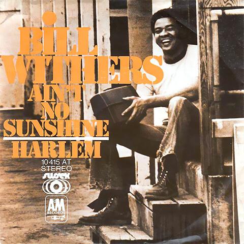 Ain't No Sunshine de Bill Withers