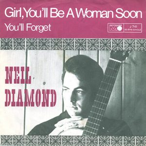 Neil Diamond - Girl, You'll Be A Woman Soon
