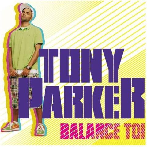 Tony Parker - Balance-Toi