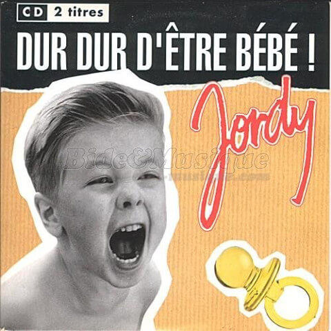 Jordy - Dur Dur d'Etre Bébé