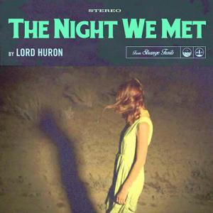 The Night We Met - Lord Huron