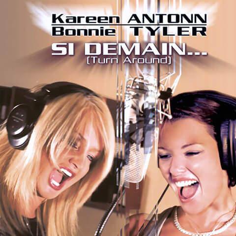 Si demain… (Turn around) - Bonnie Tyler et Kareen Antonn