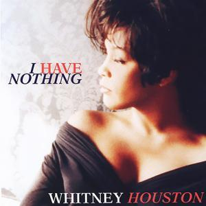 I Have Nothing - Whitney Houston