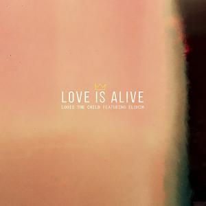 Love Is Alive de Louis The Child feat. Elohim