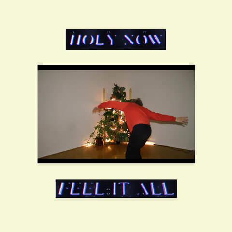 Feel It All de Holy Now