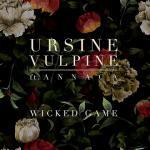 Wicked-Game-de-Ursine-Vulpine-feat-Annaca