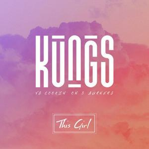 This Girl de Kungs vs. Cookin' on 3 Burners