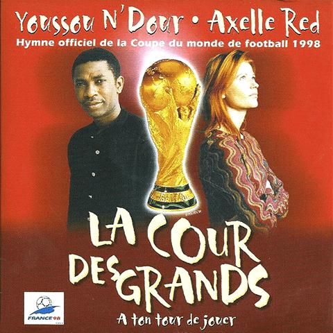 Musique de la coupe du monde de foot 1998 la cour des grands de youssou n 39 dour et axelle red 7zic - Hymne coupe du monde 1998 ...