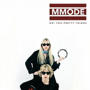 Oh! You Pretty Things par MMODE