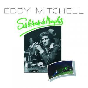 Sur la route de Memphis d'Eddy Mitchell