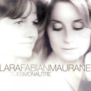 Tu Es Mon Autre de Lara Fabian et Maurane