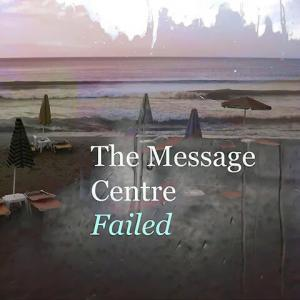 Failed - The Message Centre
