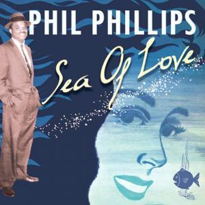 Sea Of Love de Phil Phillips